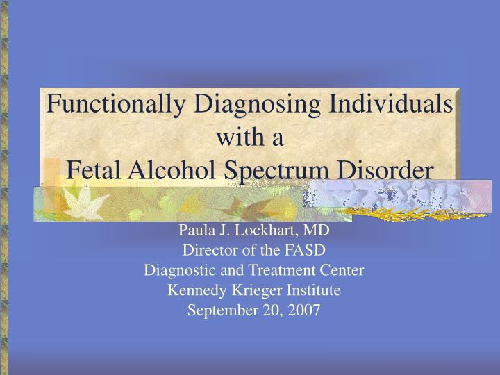 functionally diagnosing individuals with a fetal alcohol spectrum disorder n.