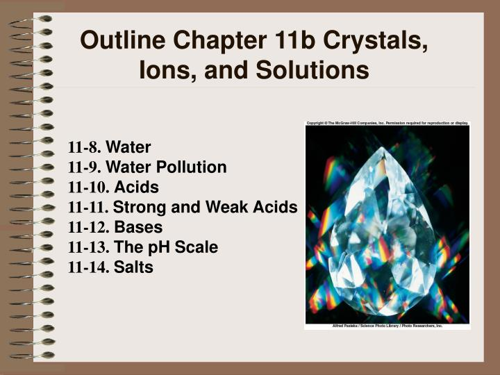 Outline Chapter 11b Crystals, Ions, and Solutions