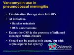 vancomycin use in pneumococcal meningitis
