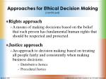approaches for ethical decision making continued