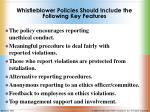whistleblower policies should include the following key features