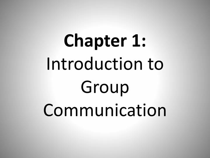 chapter 1 introduction to group communication n.