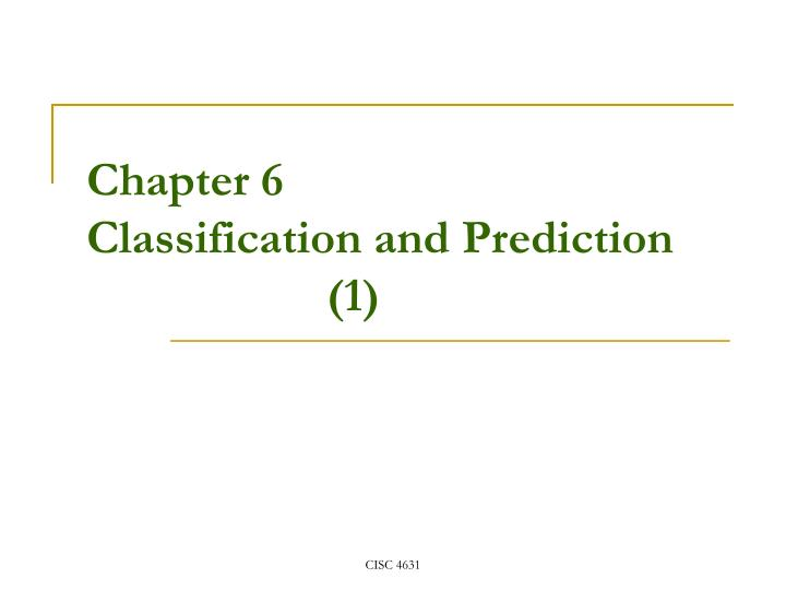 chapter 6 classification and prediction 1 n.