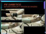 pie diabetico estudio doppler y tensi n de oxigeno