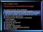 pie diabetico factores que incrementan el riesgo