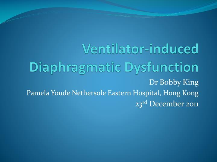 ventilator induced diaphragmatic dysfunction n.