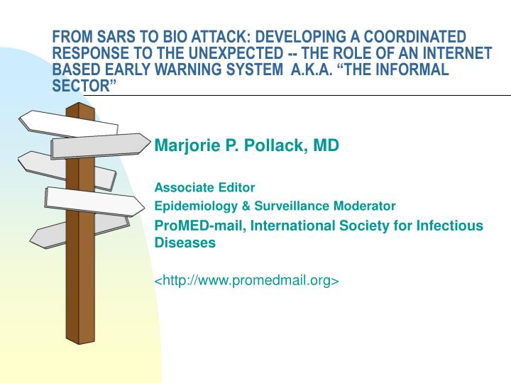 FROM SARS TO BIO ATTACK: DEVELOPING A COORDINATED RESPONSE TO THE UNEXPECTED -- THE ROLE OF AN INTER...