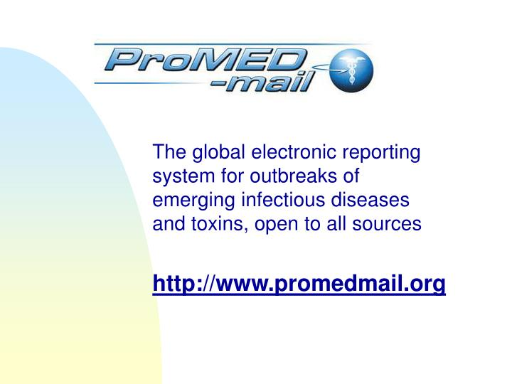 The global electronic reporting system for outbreaks of emerging infectious diseases and toxins, ope...