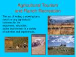 agricultural tourism and ranch recreation