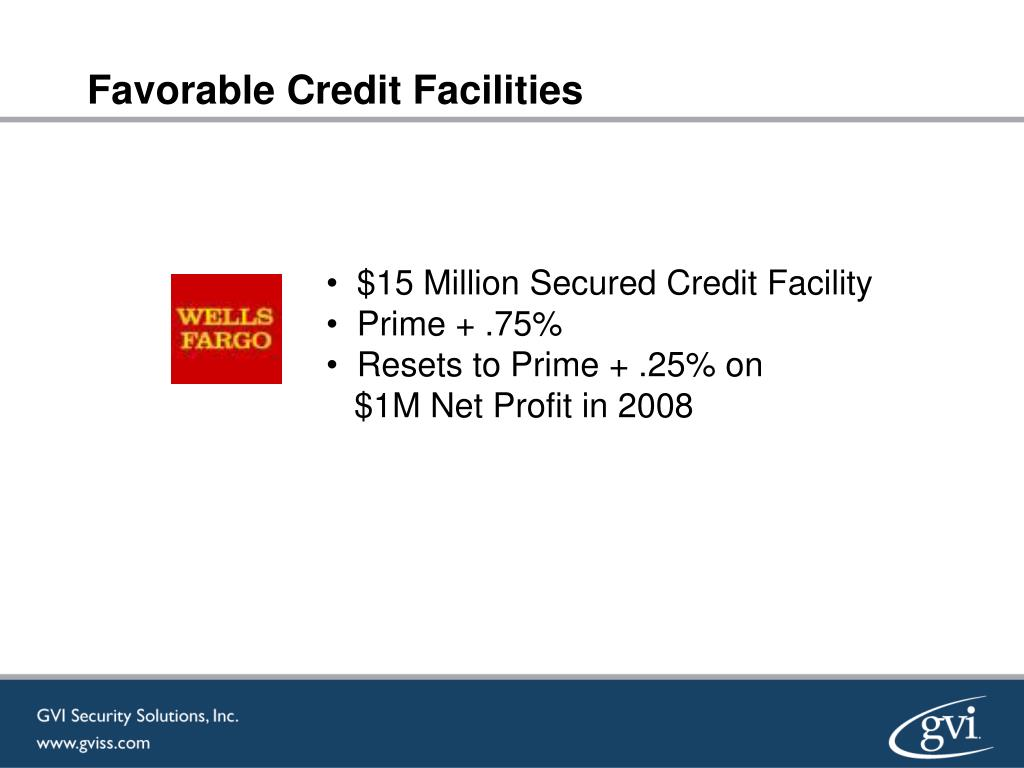 Favorable Credit Facilities