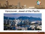 vancouver jewel of the pacific