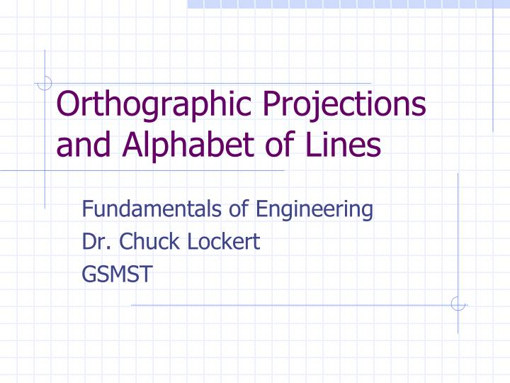 orthographic projections and alphabet of lines n.