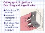 orthographic projections describing and angle bracket