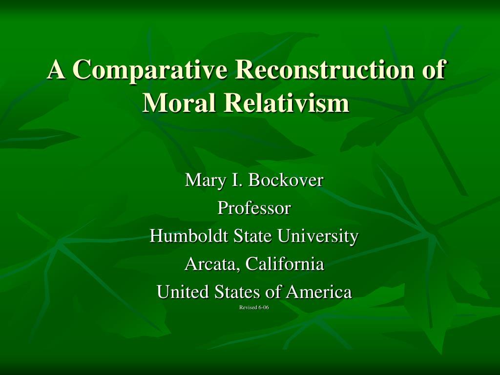 a comparative reconstruction of moral relativism l.
