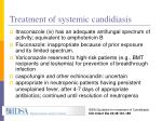 treatment of systemic candidiasis1