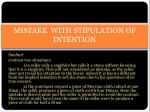 mistake with stipulation of intention