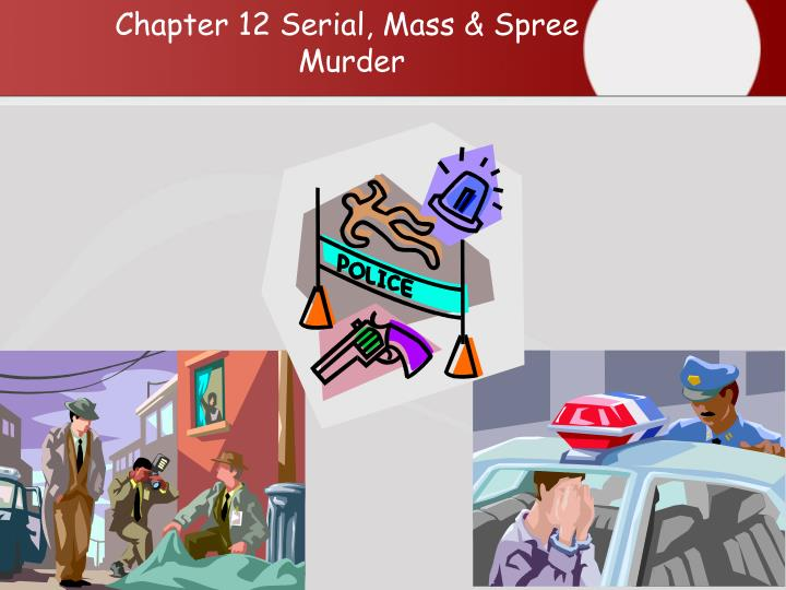 chapter 12 serial mass spree murder n.