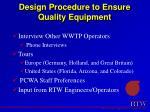 design procedure to ensure quality equipment