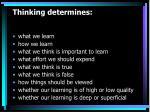 thinking determines