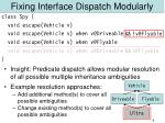 fixing interface dispatch modularly