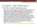 9 problem poor credit history the fair credit reporting act