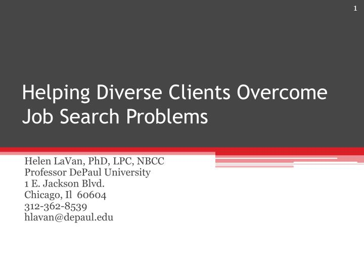 helping diverse clients overcome job search problems n.