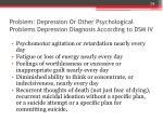 problem depression or other psychological problems depression diagnosis according to dsm iv1