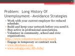 problem long history of unemployment avoidance strategies