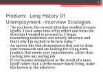 problem long history of unemployment interview strategies