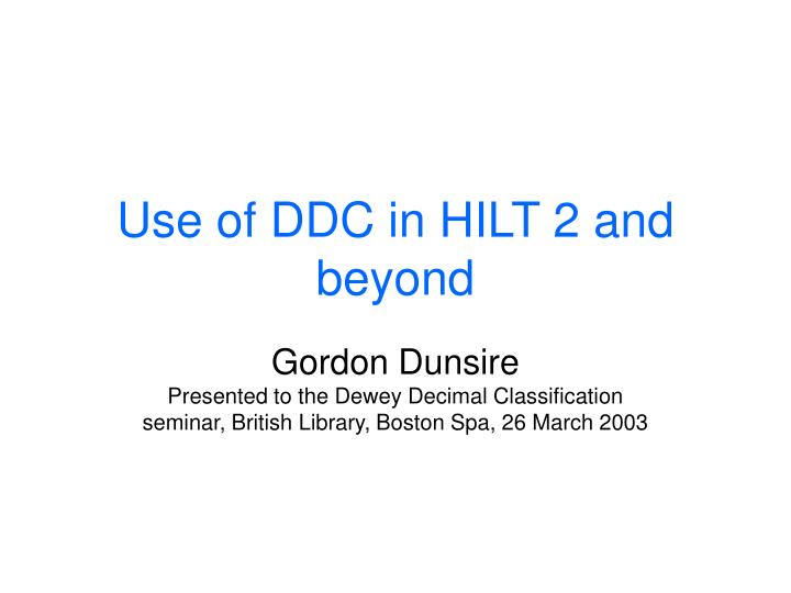 use of ddc in hilt 2 and beyond n.
