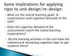 some implications for applying rigor to unit design re design