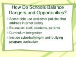 how do schools balance dangers and opportunities