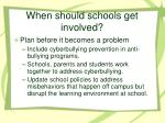 when should schools get involved