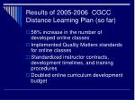 results of 2005 2006 cgcc distance learning plan so far