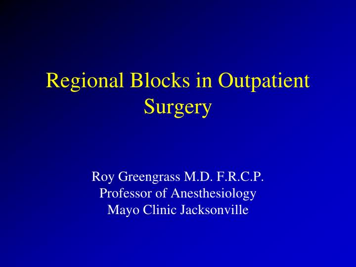 regional blocks in outpatient surgery n.