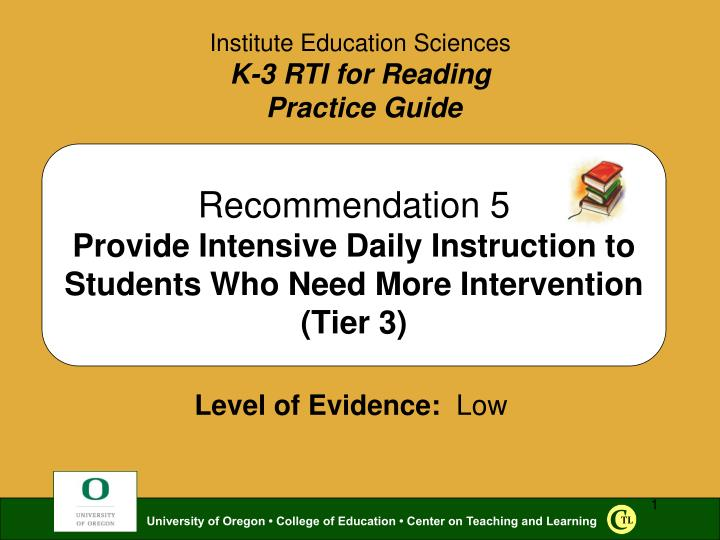 recommendation 5 provide intensive daily instruction to students who need more intervention tier 3 n.