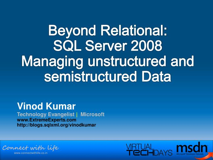 beyond relational sql server 2008 managing unstructured and semistructured data n.