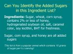 can you identify the added sugars in this ingredient list