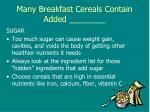 many breakfast cereals contain added