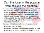 can the loser of the popular vote still win the election