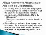 allows attorney to automatically add text to declarations