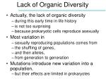 lack of organic diversity