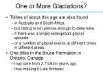 one or more glaciations