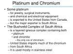 platinum and chromium