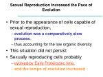 sexual reproduction increased the pace of evolution