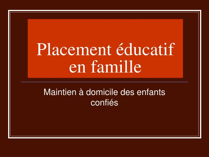 placement ducatif en famille n.