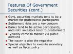 features of government securities cont
