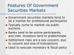 features of government securities markets