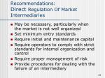 recommendations direct regulation of market intermediaries