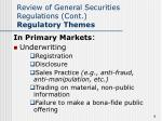 review of general securities regulations cont regulatory themes